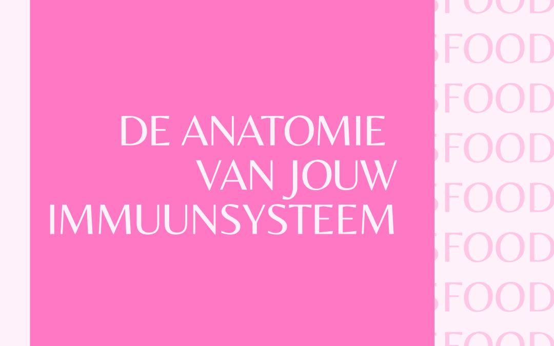 De anatomie van je immuunsysteem!